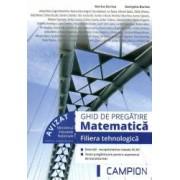 Ghid de pregatire matematica filiera tehnologica. Exercitii recapitulative pentru clasele IX-XII teste pregatitoare pent