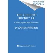 The Queen's Secret: A Novel of England's World War II Queen, Paperback/Karen Harper