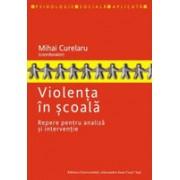 Violenţa în şcoală. Repere pentru analiză şi intervenţie