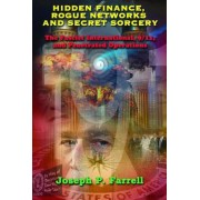 Hidden Finance, Rogue Networks, and Secret Sorcery: The Fascist International, 9/11, and Penetrated Operations, Paperback