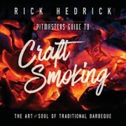 Pitmasters Guide to Craft Smoking (Bbq): The Art and Soul of Traditional Barbeque, Paperback/Rick Hedrick