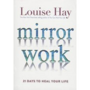 Mirror Work: 21 Days to Heal Your Life, Paperback