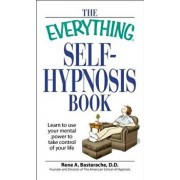 The Everything Self-Hypnosis Book: Learn to Use Your Mental Power to Take Control of Your Life, Paperback/Rene A. Bastaracherican