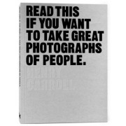 Read This If You Want to Take Great Photographs of People, Paperback