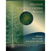 Understanding Roots: Discover How to Make Your Garden Flourish, Paperback