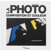 EYROLLES La Photo - Composition & Couleur