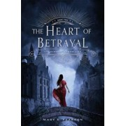 The Heart of Betrayal: The Remnant Chronicles: Book Two, Hardcover/Mary E. Pearson