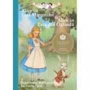 Alice in Tara Minunilor and Alice in Tara din Oglinda.Repovestire dupa scrierile lui Lewis Carroll
