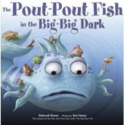 The Pout-Pout Fish in the Big-Big Dark, Hardcover/Deborah Diesen