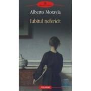 Iubitul nefericit - Alberto Moravia