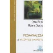 Psihanaliza si stiintele umaniste - Otto Rank. Hanns Sachs