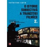 O ISTORIE SUBIECTIVA A TRANZITIEI FILMICE. AL PATRULEA VAL, RESTAURATIA MEDIOCRATA SI REFONDAREA CINEMAULUI ROMANESC. VOLUMUL II