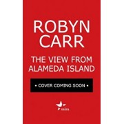 The View from Alameda Island, Hardcover/Robyn Carr