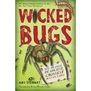 Wicked Bugs (Young Readers Edition): The Meanest, Deadliest, Grossest Bugs on Earth, Paperback/Amy Stewart