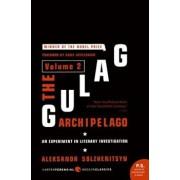 The Gulag Archipelago, Volume 2: An Experiment in Literary Investigation, 1918-1956, Paperback/Aleksandr I. Solzhenitsyn