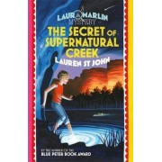 Laura Marlin Mysteries: The Secret of Supernatural Creek, Paperback