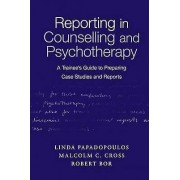 Reporting in Counselling and Psychotherapy by Linda Papadopoulos & ...