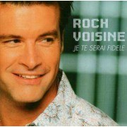 Roch Voisine - Je Te Serai Fidle (0828765755924) (1 CD)