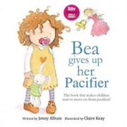 Bea Gives Up Her Pacifier: The Book That Makes Children Want to Move on from Pacifiers!, Paperback/Jenny Album