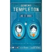 Gemenii Templeton au o idee