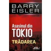 Asasinul din Tokio Tradarea - Barry Eisler