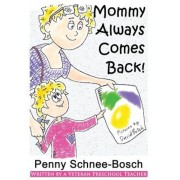 Mommy Always Comes Back, Paperback