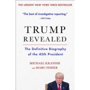 Trump Revealed: The Definitive Biography of the 45th President, Paperback