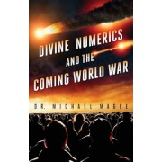 Divine Numerics and the Coming World War, Paperback