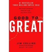 Good to Great: Why Some Companies Make the Leap...and Others Don't, Hardcover/James C. Collins