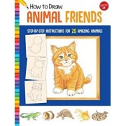 How to Draw Animal Friends: Step-By-Step Instructions for 20 Amazing Animals, Paperback/Peter Mueller
