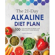 The 21-Day Alkaline Diet Plan: 100 Easy Recipes to Reset and Rebalance Your Health, Paperback/Laura Rimmer