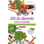 200 de alimente care ne vor binele (Jean-Marie Delecroix)