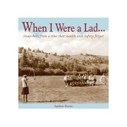 When I Were a Lad... - Snapshots from a Time That Health and Safety Forgot (Davies Andrew T.)(Cartonat) (9781907554001)