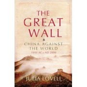 The Great Wall: China Against the World, 1000 BC - AD 2000, Paperback