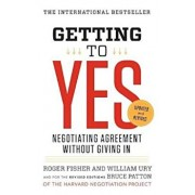 Getting to Yes: Negotiating Agreement Without Giving in, Paperback/Roger Fisher