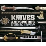 Knives and Swords: A Visual History