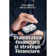 Stabilitatea financiara si strategii financiare - Otilia Manta Mihail Dimitriu