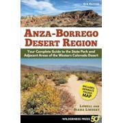 Anza Borrego Desert Region: Your Complete Guide to the State Park and Adjacent Areas of the Western Colorado Desert, Paperback/Lowell Lindsay