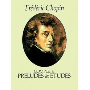 Complete Preludes and Etudes, Paperback/Frederic Chopin
