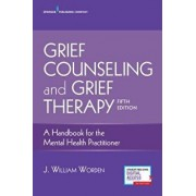 Grief Counseling and Grief Therapy: A Handbook for the Mental Health Practitioner, Paperback (5th Ed.)/J. William Phd Worden