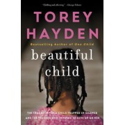 Beautiful Child: The True Story of a Child Trapped in Silence and the Teacher Who Refused to Give Up on Her, Paperback