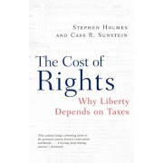 The Cost of Rights: Why Liberty Depends on Taxes, Paperback