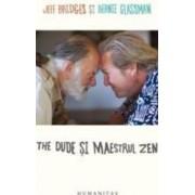 The Dude si Maestrul Zen - Jeff Bridges Bernie Glassman