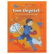 Povestirile lui Tom Degetel istorisite in lumea intraga.