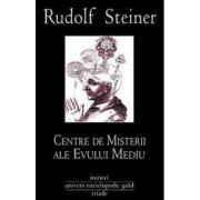 Centre de misterii ale Evului Mediu - Rudolf Steiner