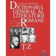 TZ - Dictionarul General al Literaturii Romane - Academia Romana