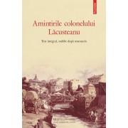 Amintirile colonelului Lacusteanu. Text integral, stabilit dupa manuscris (eBook)
