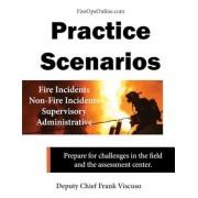 Practice Scenarios: Practice Scenarios for the Fire Service, Paperback