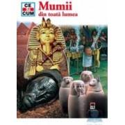 Ce si cum - Mumii din toata lumea