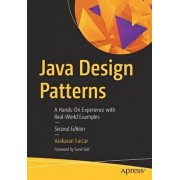 Java Design Patterns: A Hands-On Experience with Real-World Examples, Paperback/Vaskaran Sarcar